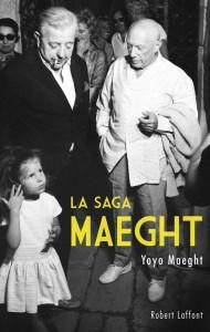 Yoyo Maeght - La Saga Maeght