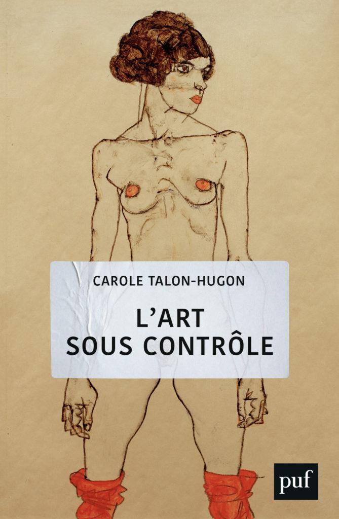 L'art sous contrôle - Carole Talon-Hugon