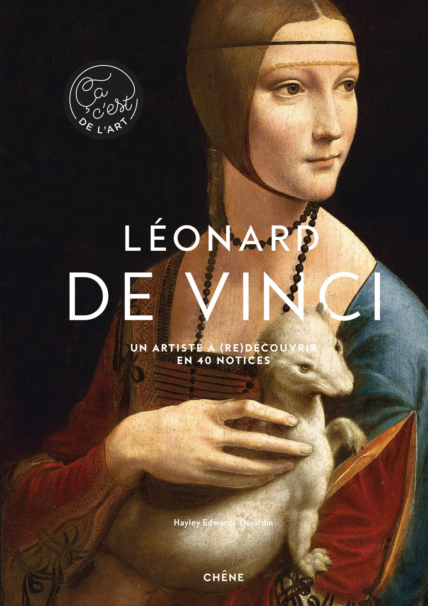 Léonard de Vinci - Hayley Edwards-Dujardin aux éditions du Chêne