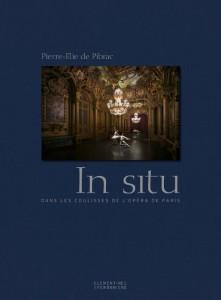 Pierre-Elie de Pibrac, In situ, dans les coulisses de l'Opéra de Paris