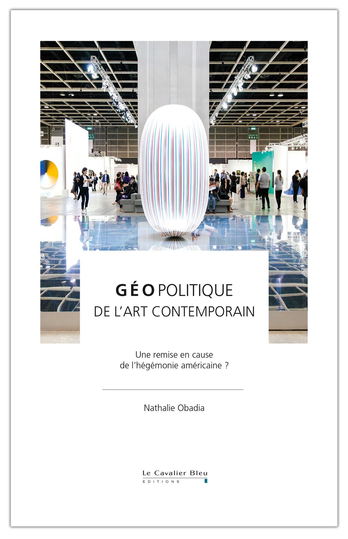 Géopolitique de l'art contemporain - Nathalie Obadia