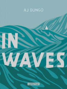 In Waves d'AJ Dungo chez Casterman