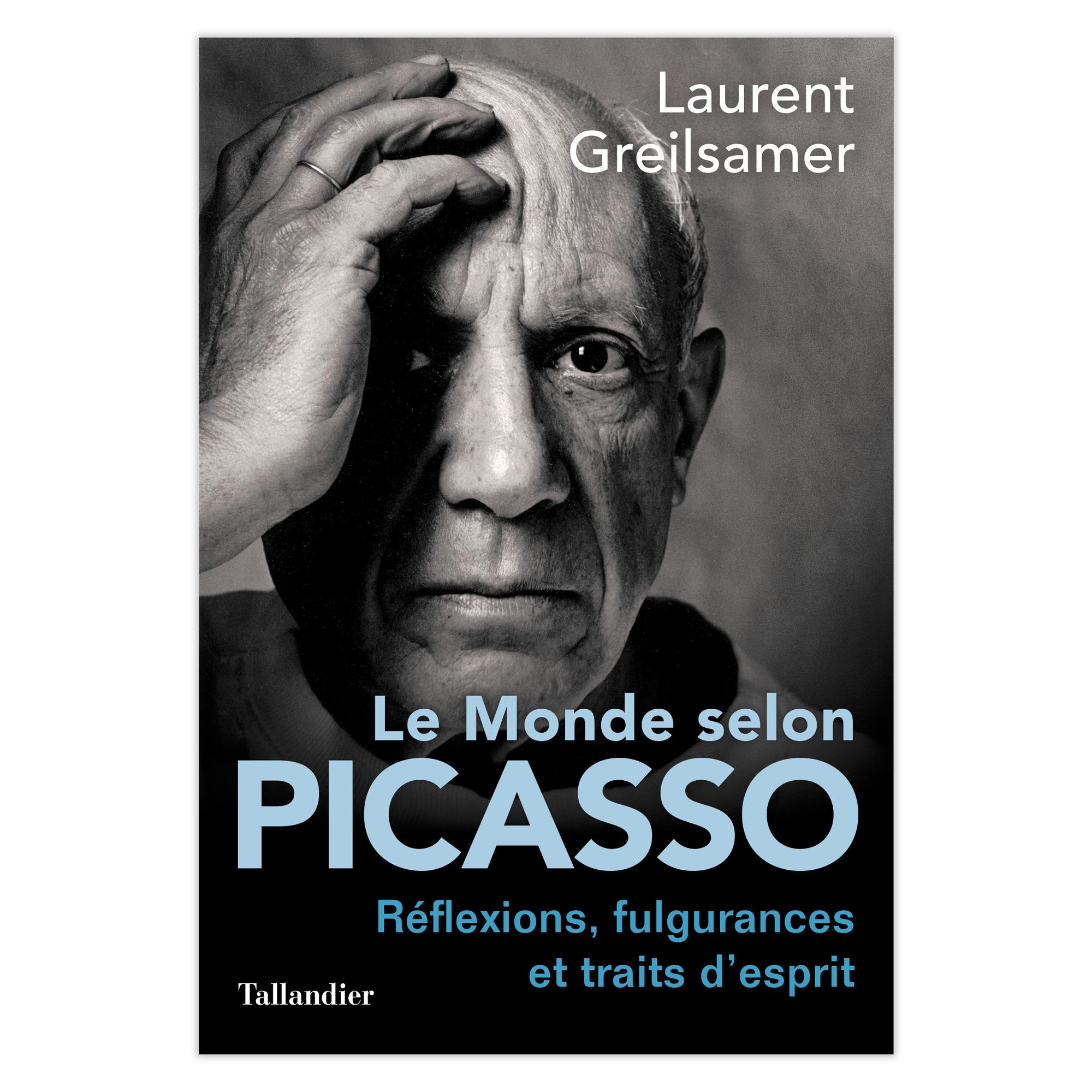 Citations de Picasso : Le Monde selon Picasso - Laurent Greilsamer