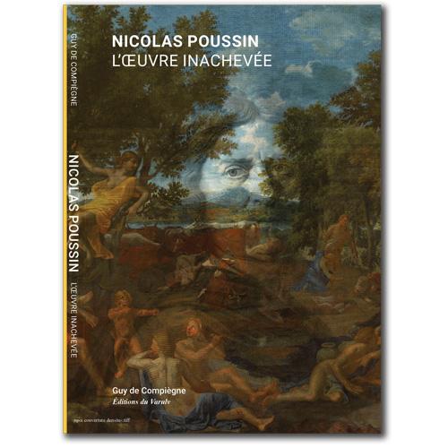 Guy de Compiègne - Nicolas Poussin - L'oeuvre inachevée