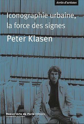 Peter Klasen - Iconographie urbaine, la force des signes